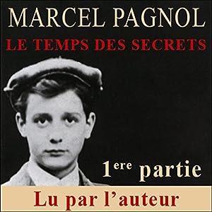 Le temps des secrets - 1ère partie (Souvenirs d'enfance 3.1) | Livre audio