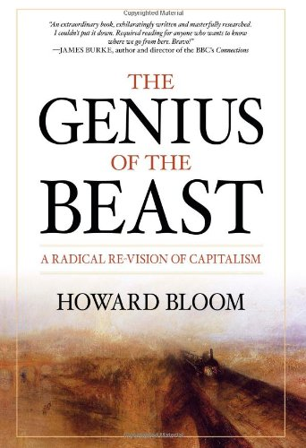 The Genius of the Beast: A Radical Re-Vision of Capitalism: Howard Bloom: 9781591027546: Amazon.com: Books