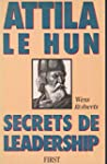 Attila le hun secrets de leadership...