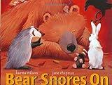 Bear Snores on (Bear Books) Karma Wilson