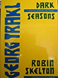 Dark Seasons: A Selection of Georg Trakl Poems (0921411227) by Trakl, Georg