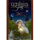 Luthiel's Song: Dreams of the Ringed Vale ~ Robert Marston Fanney