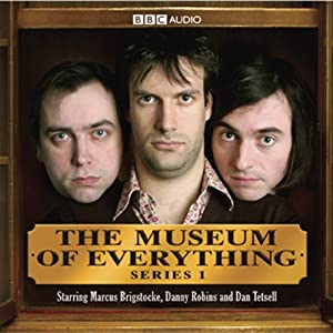 The Museum of Everything | [Dan Tetsell, Marcus Brigstock, Danny Robins]