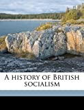 img - for A history of British socialism Volume 1 book / textbook / text book