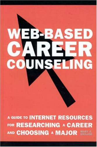 Web-Based Career Counseling: A Guide to Internet Resources for Researching a Career and Choosing a Major