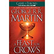 A Feast for Crows: A Song of Ice and Fire, Book 4 | [George R. R. Martin]