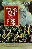 img - for By Norman Maclean: Young Men and Fire book / textbook / text book