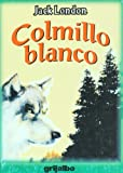 Colmillo blanco (Biblioteca Escolar/ School Library) (Spanish Edition)