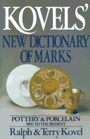 Image for Kovels' New Dictionary of Marks: Pottery and Porcelain, 1850 to the Present