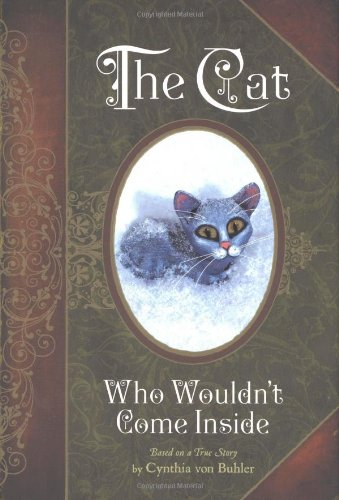 The Cat Who Wouldn\'t Come Inside: Cat Who Would Not Come Inside