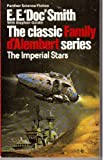 The Imperial Stars (Family d'Alembert series / E. E. Doc Smith) (0586043349) by E.E. SMITH