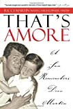 That's Amore: A Son Remembers Dean Martin Ricci Martin