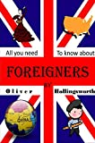 All You Need To Know About Foreigners