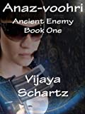 Anaz-Voohri (Ancient Enemy Book 1)
