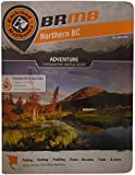 Backroad Mapbook: Northern BC: Outdoor Recreation Guide