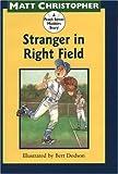 Stranger in Right Field: A Peach Street Mudders Story (Peach Tree Mudders) (0316141119) by Christopher, Matt