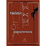 PoleCats I: Beginning Pole Dancing ~ Shawn Frances Lee