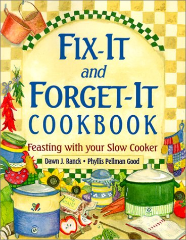 Download Fix-It and Forget-It Cookbook: Feasting with Your Slow Cooker