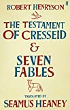 The testament of cresseid & seven fables translated by seamus heaney (0571249280) by Seamus Heaney