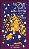 La Petite Fille et les Allumettes et autres contes