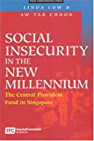 img - for Social Insecurity In The New Millennium: The Central Provident Fund in Singapore (Public Administration & Policy) book / textbook / text book