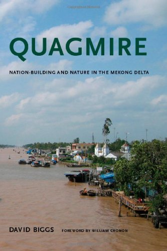 Quagmire: Nation-Building and Nature in the Mekong Delta (Weyerhaeuser Environmental Books)
