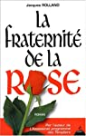 La fraternit� de la rose par Rolland