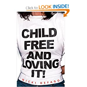 Amazon.com: Childfree and Loving It! (9781904132639): Nicki Defago ...