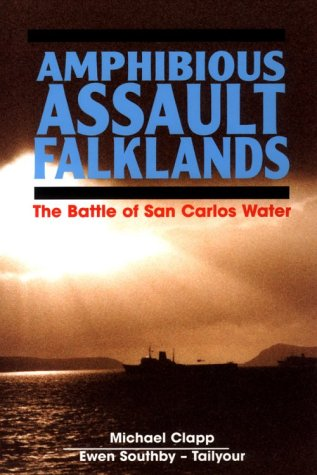 Amphibious Assault, Falklands: Michael Clapp, Ewen Southby-Tailyour: 9781557500281: Amazon.com: Books
