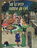 Sur la terre comme au ciel : Jardins d'occident  la fin du Moyen-ge