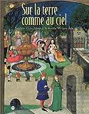 echange, troc Collectif - Sur la terre comme au ciel : Jardins d'occident à la fin du Moyen-Âge