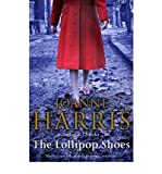 Joanne Harris (The Lollipop Shoes: Chocolat 2) By Joanne Harris (Author) Paperback on (Mar , 2011)