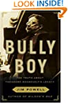 Bully Boy: The Truth about Theodore R...