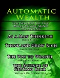 img - for Automatic Wealth I: The Secrets of the Millionaire Mind-Including: As a Man Thinketh, the Science of Getting Rich, the Way to Wealth & Think and Grow Rich book / textbook / text book