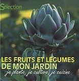 echange, troc Eric Jouan, Elizabeth Glachant, Collectif - Les fruits et légumes de mon jardin : Je plante, je cultive, je cuisine