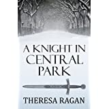 A Knight in Central Park ~ Theresa Ragan