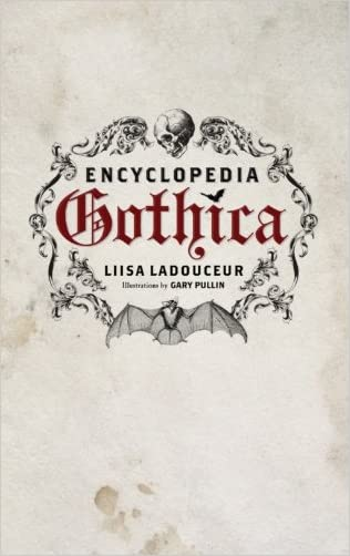 Encyclopedia Gothica written by Liisa Ladouceur