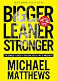 img - for Bigger Leaner Stronger: The Simple Science of Building the Ultimate Male Body book / textbook / text book