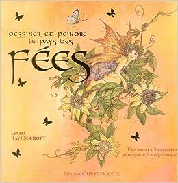 dessiner et peindre le pays des fees: 9782737338601: Amazon.com: Books