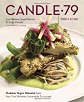 Candle 79 Cookbook: Modern Vegan Classics from New York's Premier Sustainable Restaurant Front Cover