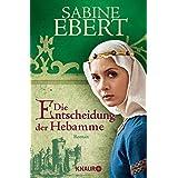 """Die Entscheidung der Hebamme: Roman (Knaur TB)von """"Sabine Ebert"""""""