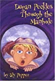 img - for Dugan Peckles Through The Manhole by Sly Pepper (2004-01-15) book / textbook / text book