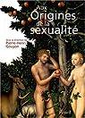 Aux origines de la sexualit� par Gouyon