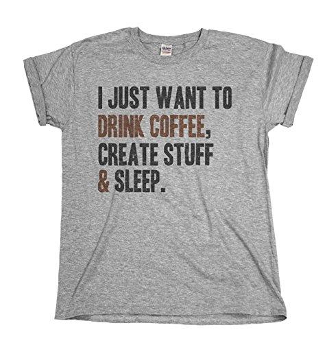 i-just-want-to-drink-coffeecreate-stuff-sleep-mens-ladies-unisex-fit-slogan-t-shirt