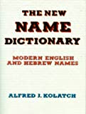 New Name Dictionary (0824603761) by Kolatch, A.