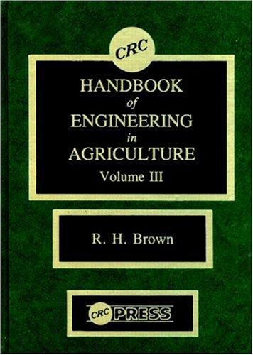 Crc Handbook Of Engineering In Agriculture, Volume Iii front-592565