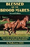 img - for Blessed Are The Brood Mares (Howell Equestrian Library) by M. Phyllis Lose (1991-10-29) book / textbook / text book