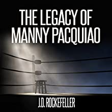 The Legacy of Manny Pacquiao Audiobook by J.D. Rockefeller Narrated by Christine Lay