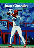 img - for Juan Gonzalez (Hispanos Notables) book / textbook / text book