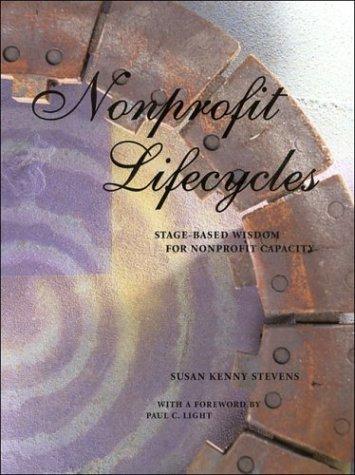 Nonprofit Lifecycles: Stage-Based Wisdom for Nonprofit Capacity PDF
